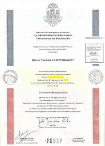 Em 2012 conquistei o diploma de Doutora em Educação pela FE USP (São Paulo / SP)